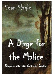 A Dirge for the Malice